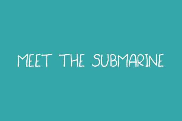 Meet The Submarine