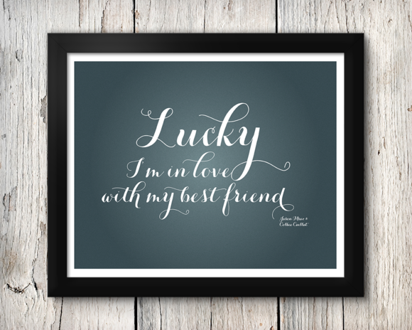 Lucky I M In Love Print