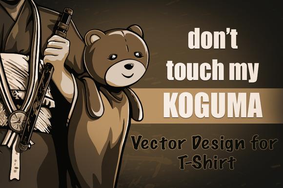 Don T Touch My KOGUMA