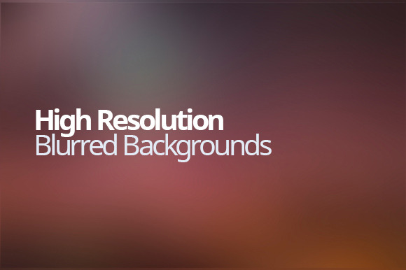 High Resolution Blurred Backgrounds