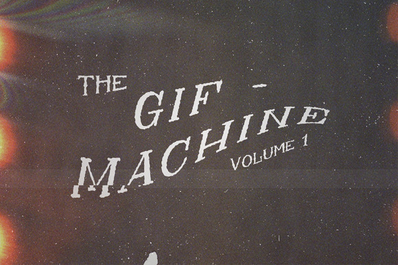 The GIF-Machine Vol 1