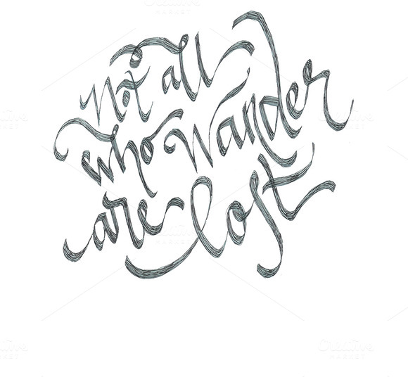 Not All Who Wander Calligraphy