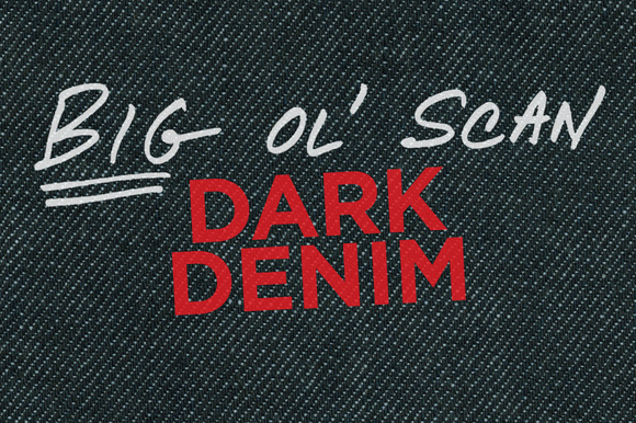 Dark Denim Big Ol Scan