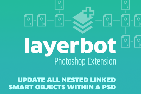 Layerbot Photoshop CC Extension