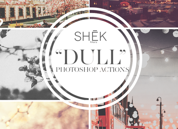 DULL Photoshop Actions Photo Effects