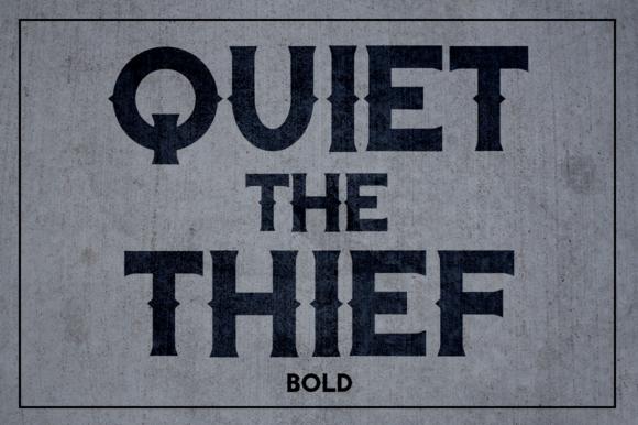 Quiet The Thief Bold
