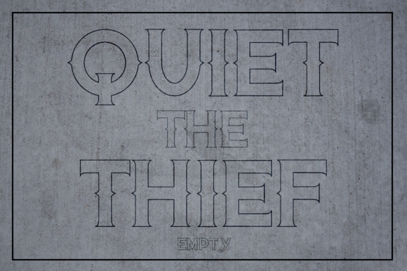 Quiet The Thief Empty