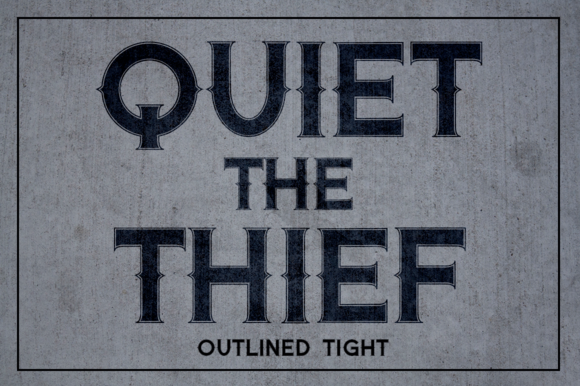 Quiet The Thief Outlined Tight
