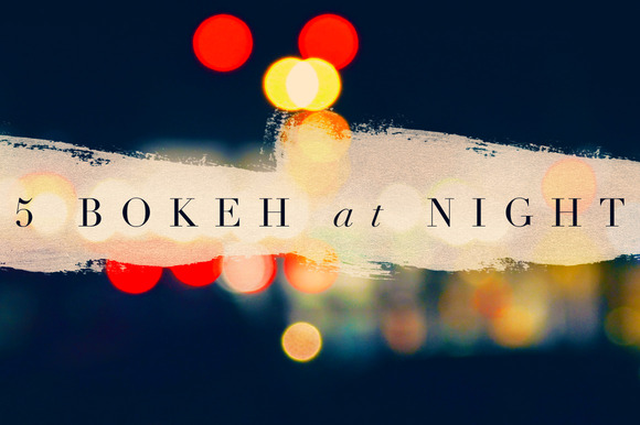 5 Bokeh At Night