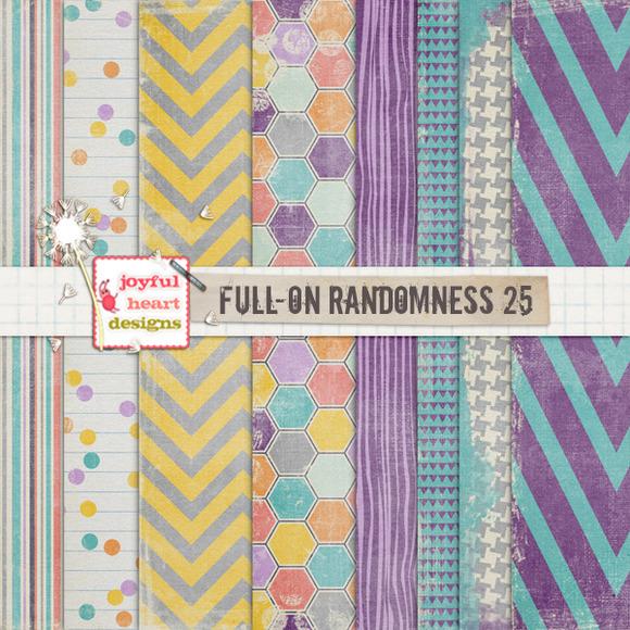 Full-On Randomness {twenty Five}