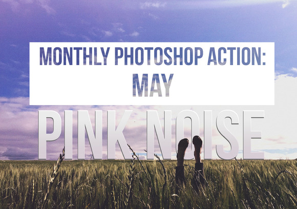Monthly Photoshop Action Pink Noise