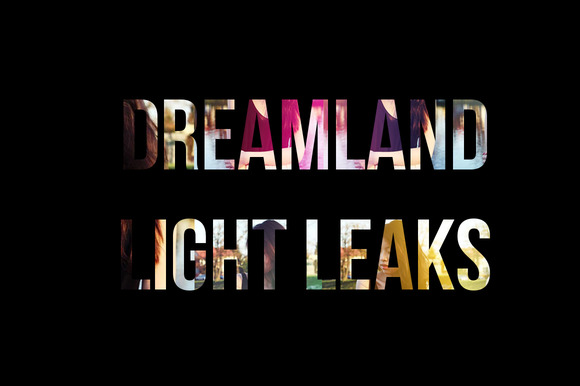 Dreamland Light Leaks