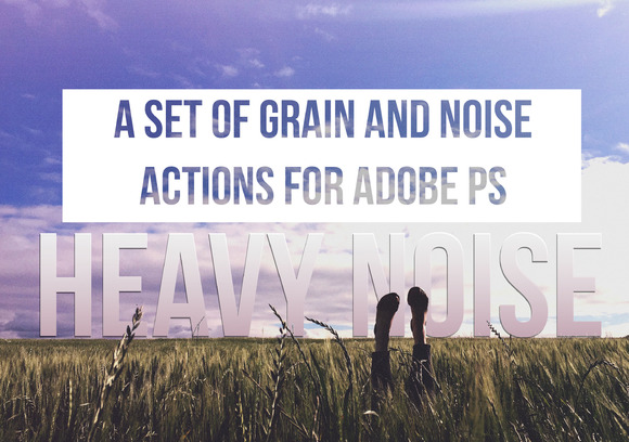 Heavy Noise Photoshop Actions