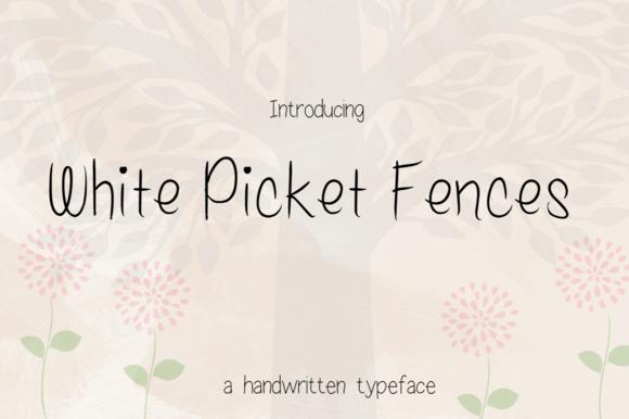 White Picket Fences-handwritten Font