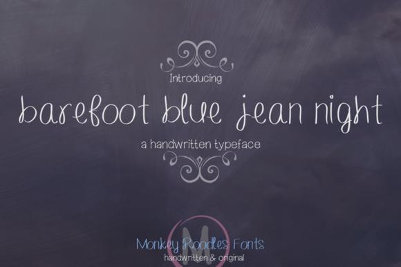 Barefoot Blue Jean Night- Hand Font