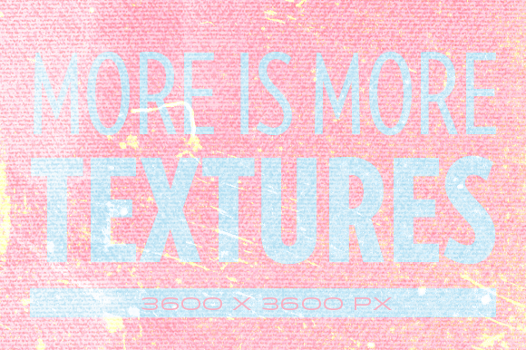More Is More Textures Vol.3