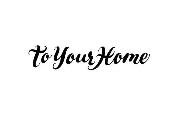 To Your Home
