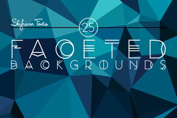 25 Faceted Backgrounds