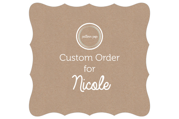 Custom Order For Nicole