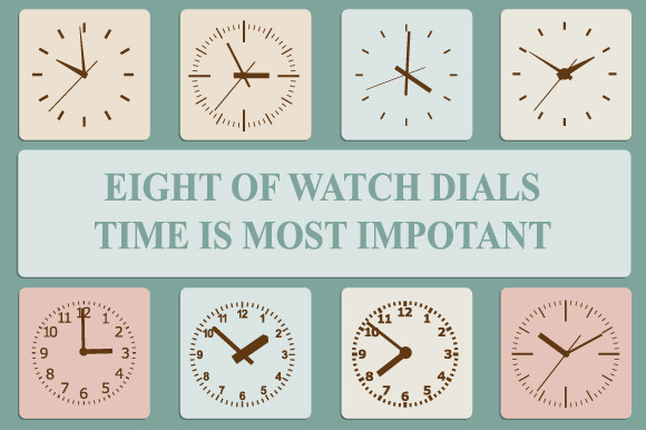 Eight Of Watch Dials Time Is Most I