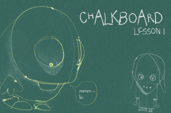 The Chalkboard Lesson 1