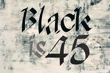 Black is 45 - font