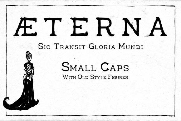 Aeterna Small Caps Old Style Figures for your Botanical design projects