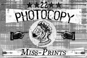 22 Photocopy MissPrints