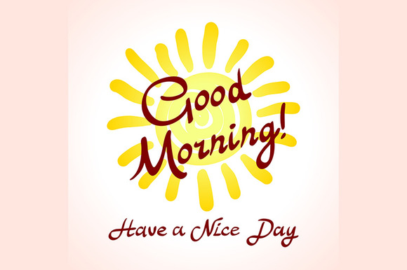 Good morning. Have a nice day vector - Graphics