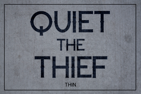 Quiet The Thief Thin