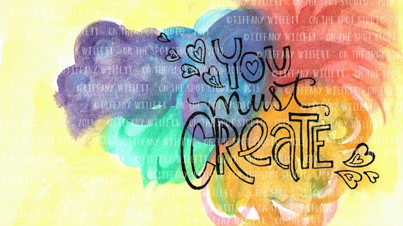 Handpainted You Must Create Desktop
