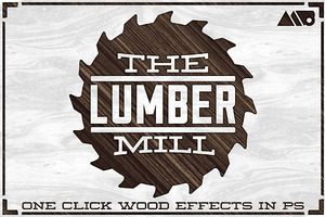 The Lumber Mill - Photoshop Wood Kit