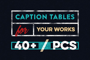 40+ Vector Caption Tables Set