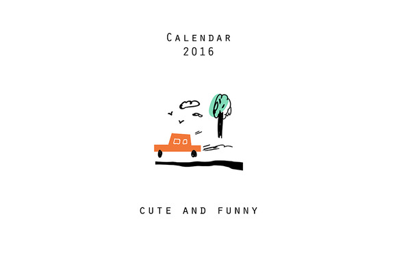 Calendar 2016. Cute and Funny - Illustrations