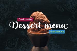 Dessert Menu | Brush Font Duo