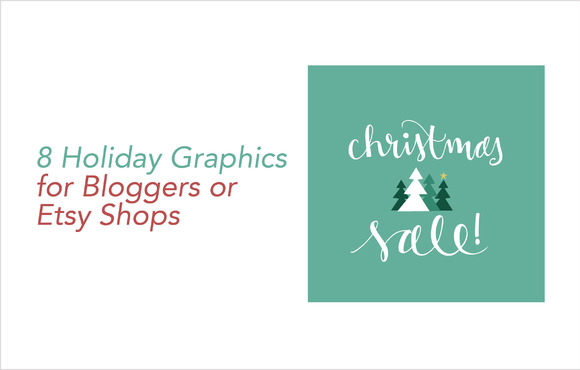 8 Holiday Graphics For Etsy Shops