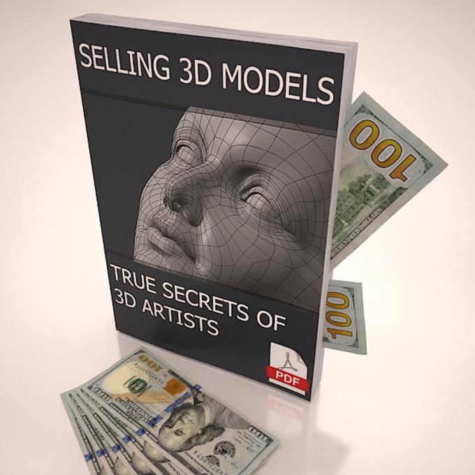 Selling 3D Models True Secrets of 3D