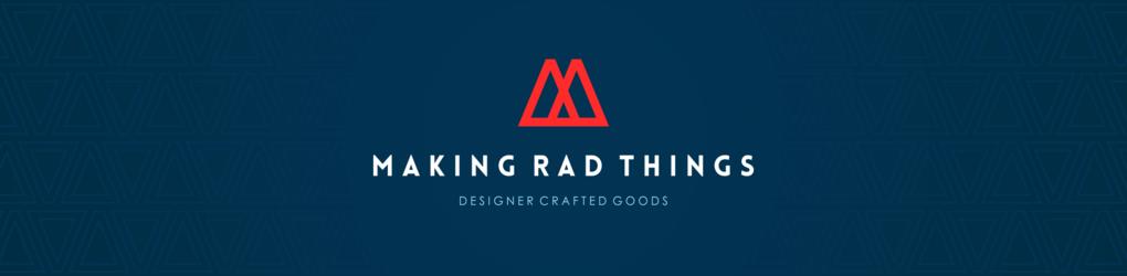 Making Rad Things