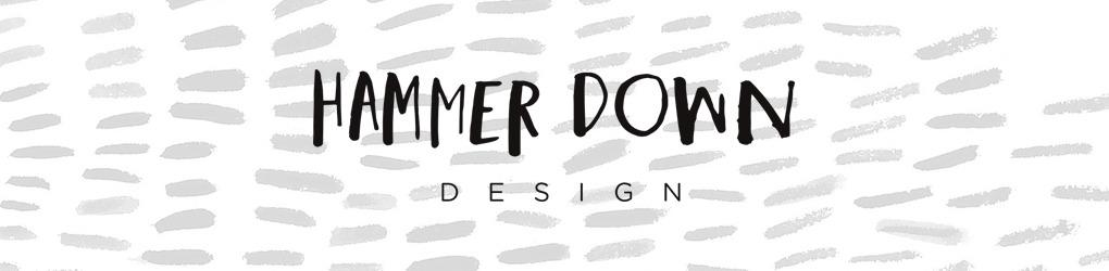 Hammer Down Design