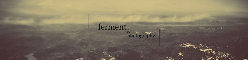 ferment&photography