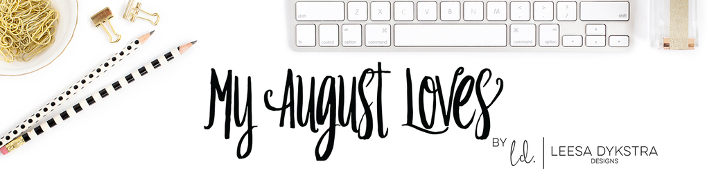 My August Loves