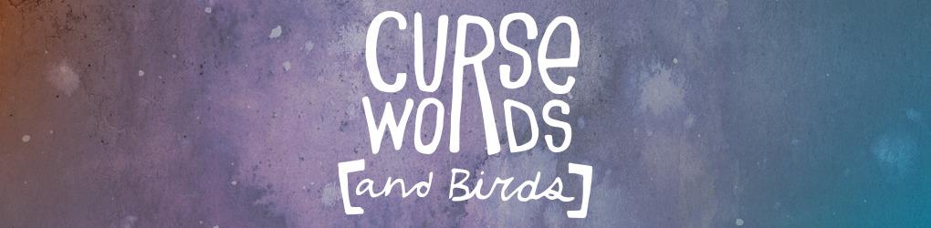 Curse Words and Birds