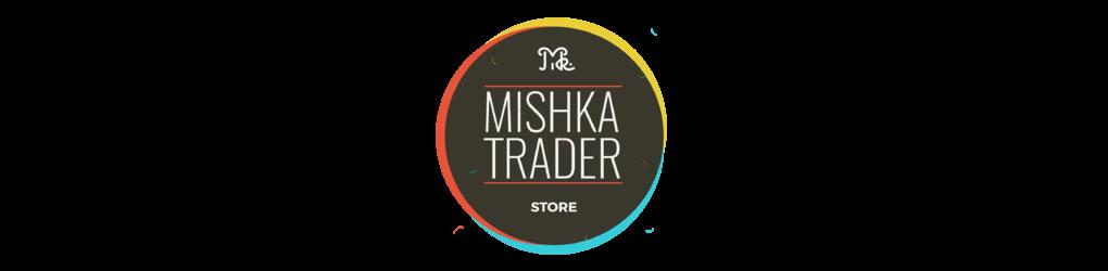 MISHKA TRADER