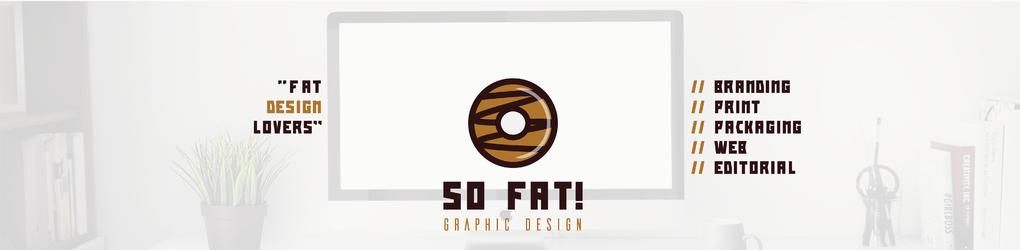 So Fat! Design