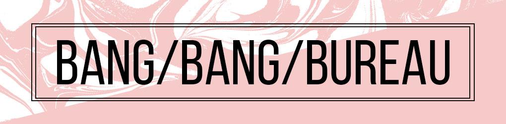 Bang Bang Bureau