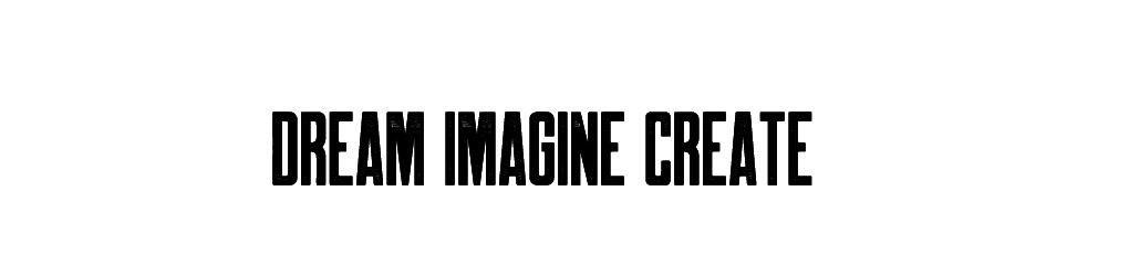 Dream Imagine Create