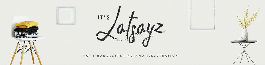 It's Latsayz