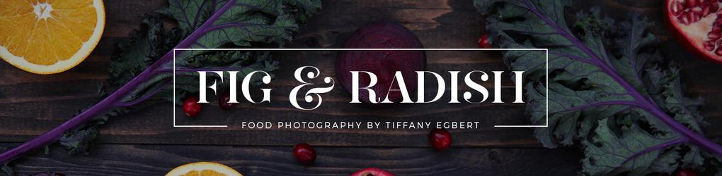 Fig and Radish