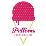 Patterns for Dessert