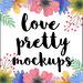 Love Pretty Mockups